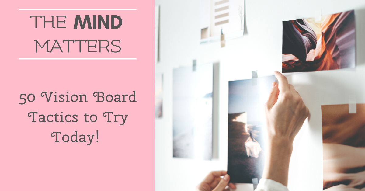 50 Vision Board Tactics to Try Today!
